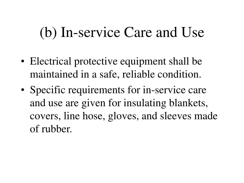 (b) In-service Care and Use