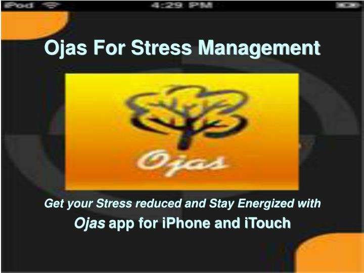Get your stress reduced and stay energized with ojas app for iphone and itouch