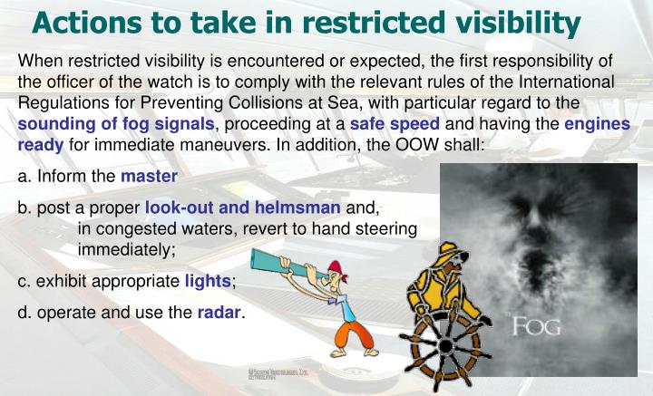 Actions to take in restricted visibility