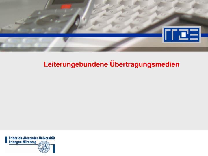 Leiterungebundene Übertragungsmedien
