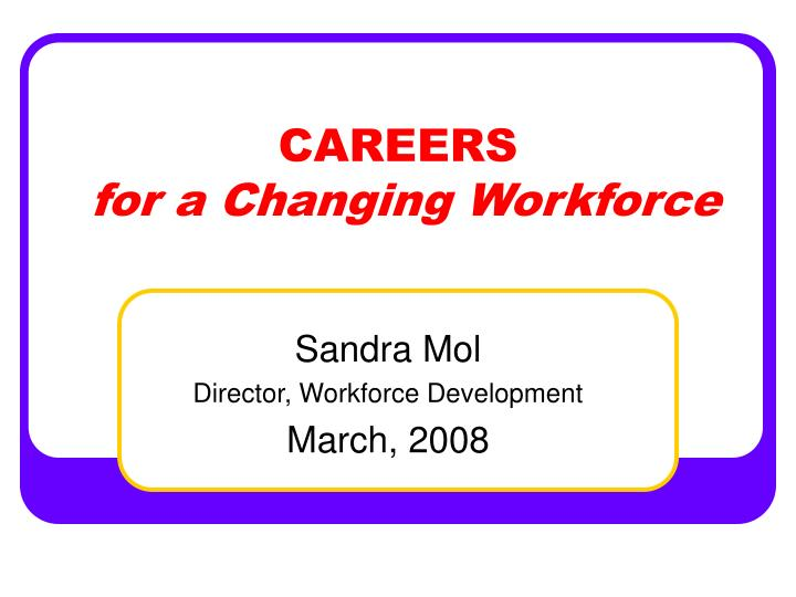 Careers for a changing workforce