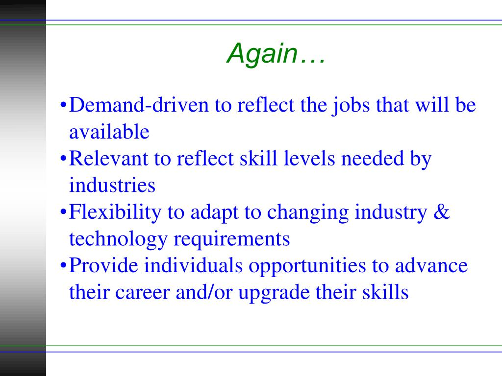 Demand-driven to reflect the jobs that will be available