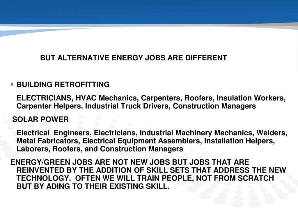 BUT ALTERNATIVE ENERGY JOBS ARE DIFFERENT