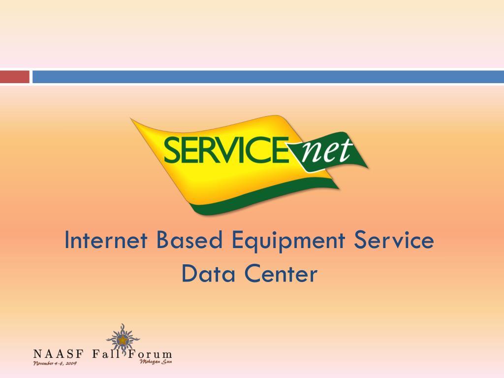 Internet Based Equipment Service Data Center