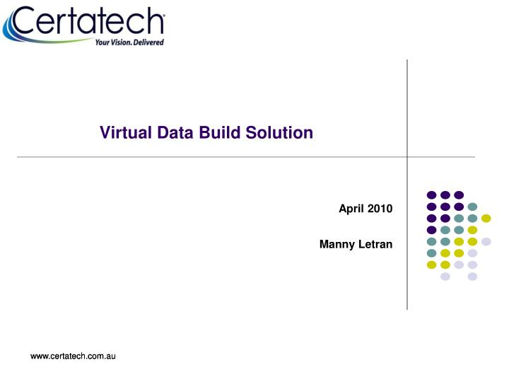 Virtual data build solution