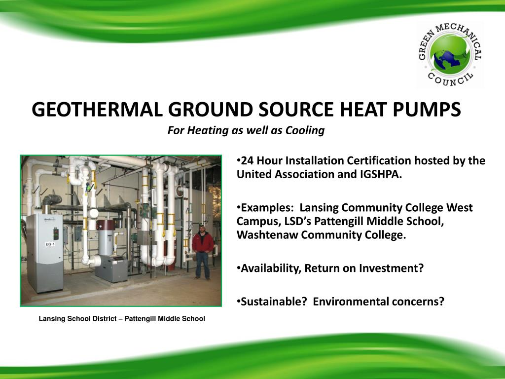 GEOTHERMAL GROUND SOURCE HEAT PUMPS