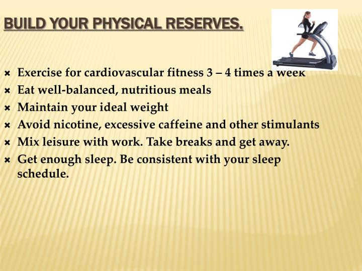 Build your physical reserves.