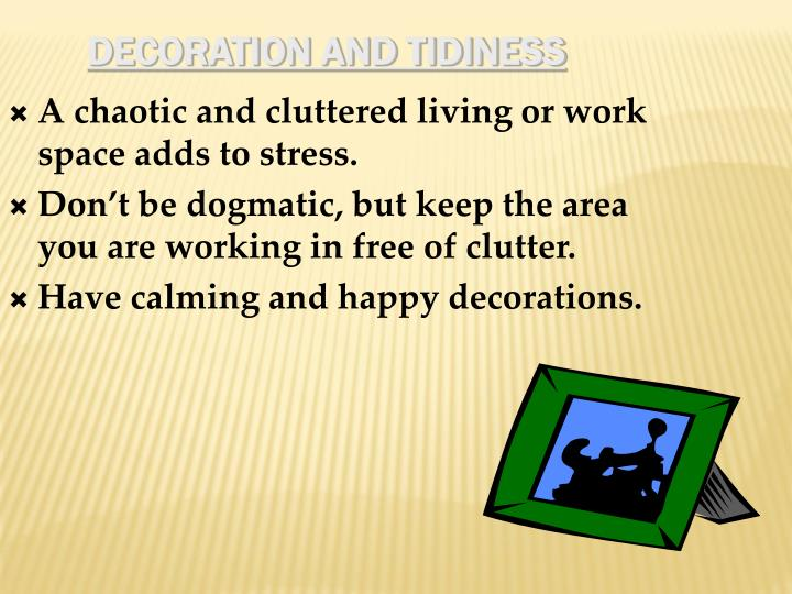 Decoration and Tidiness