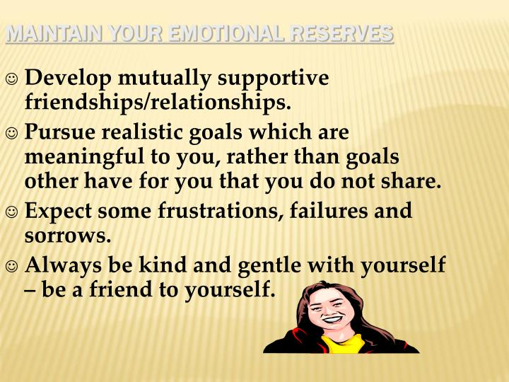 Maintain your emotional reserves