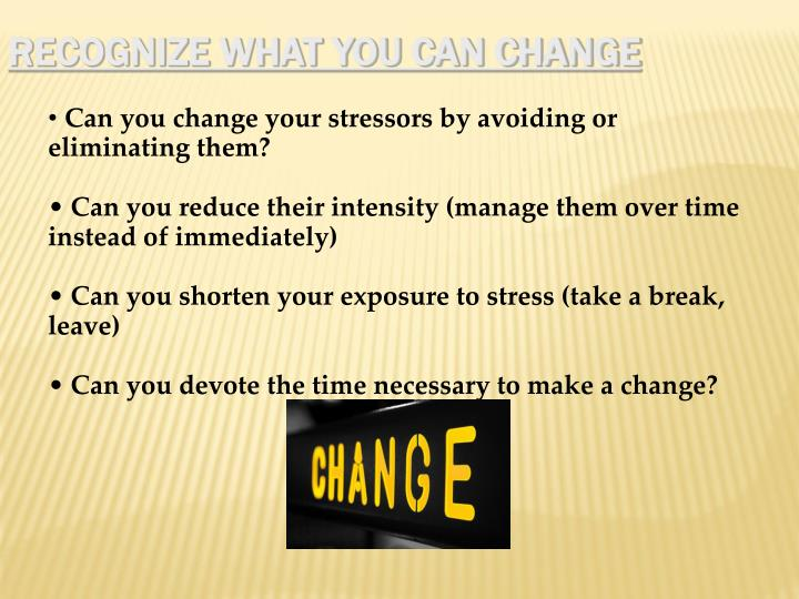 Recognize what you can change