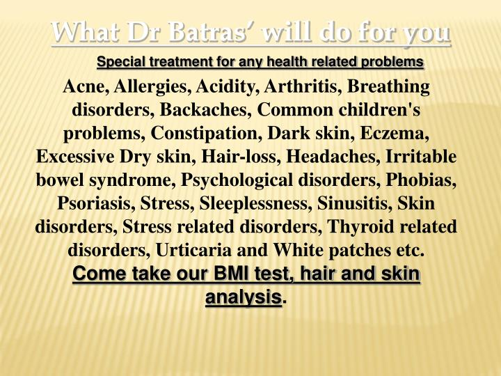 What Dr Batras' will do for you