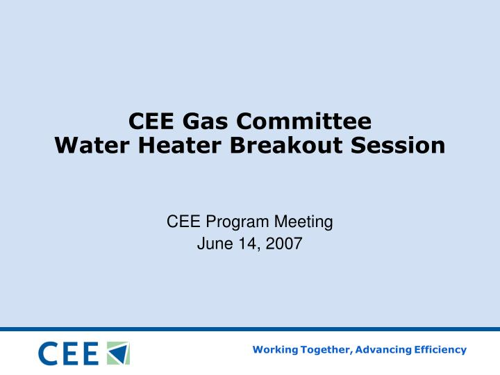 Cee gas committee water heater breakout session