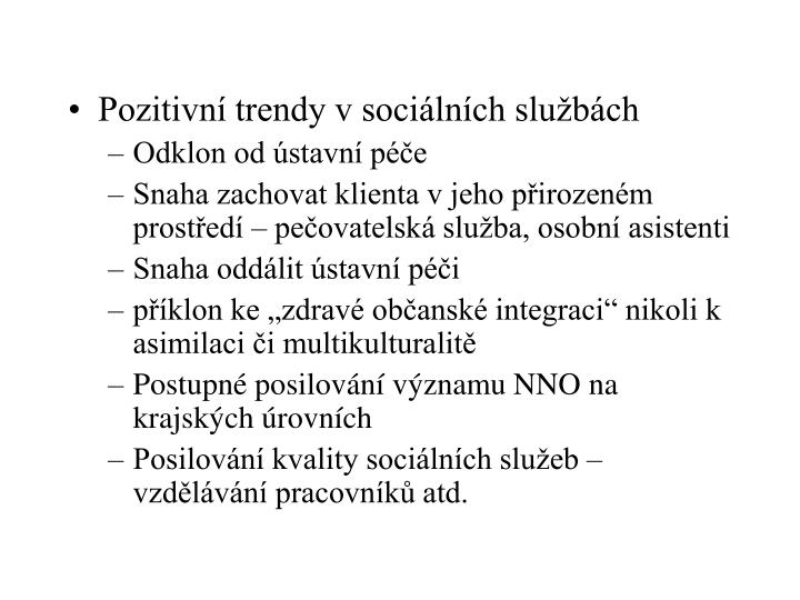 Pozitivní trendy v sociálních službách