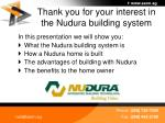 thank you for your interest in the nudura building system