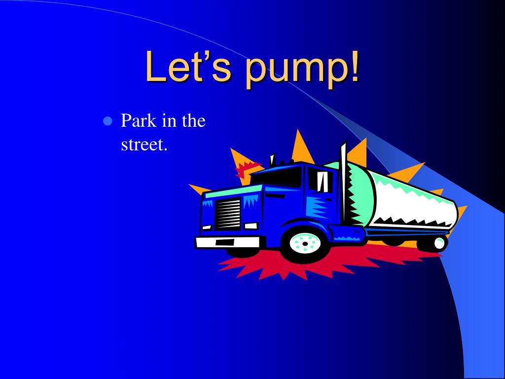 Let's pump!