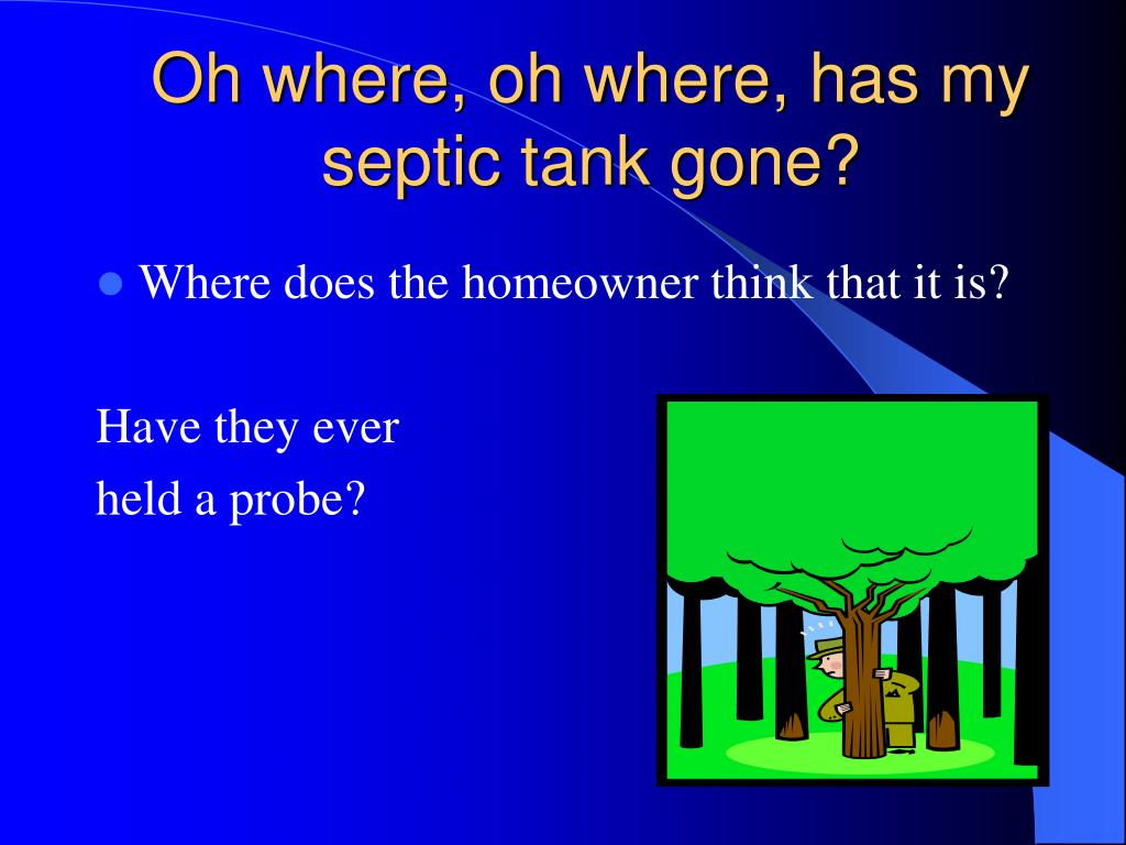 Oh where, oh where, has my septic tank gone?