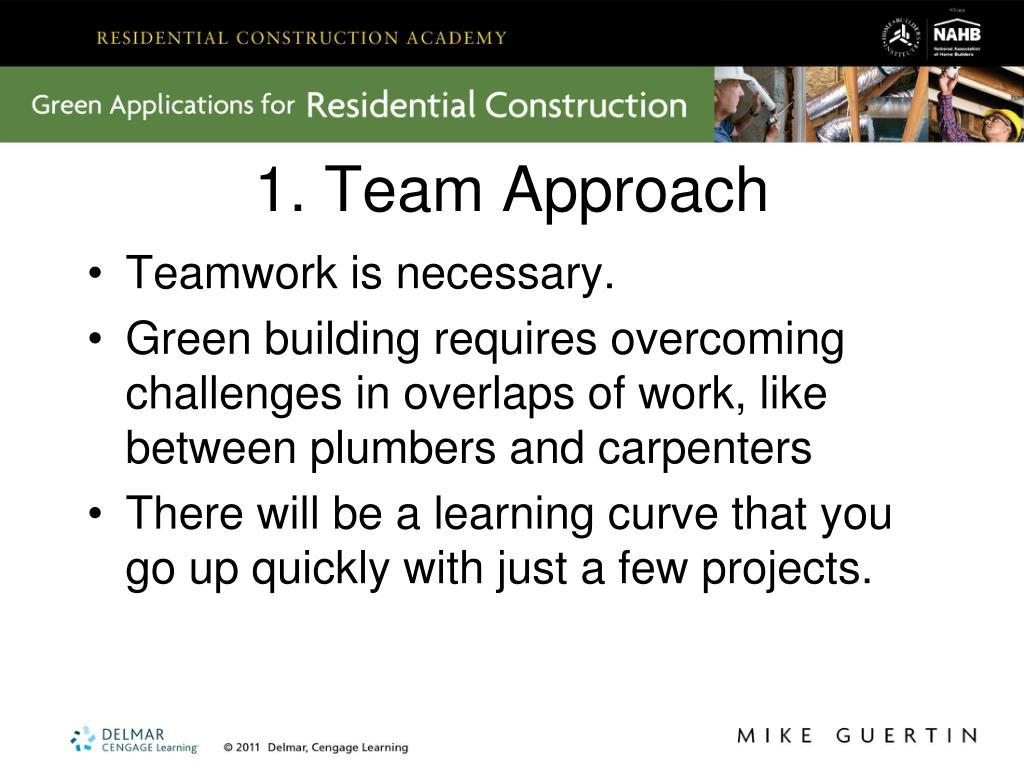 1. Team Approach