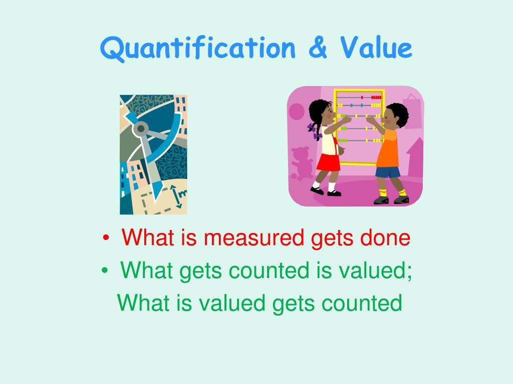 Quantification & Value