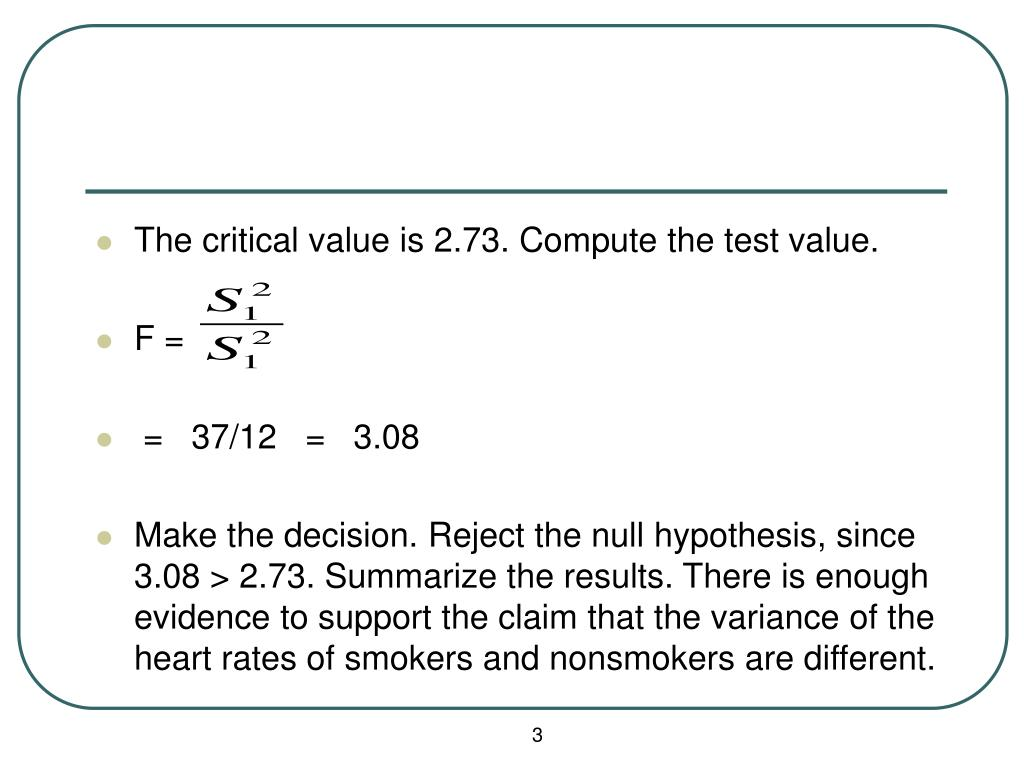 The critical value is 2.73. Compute the test value.
