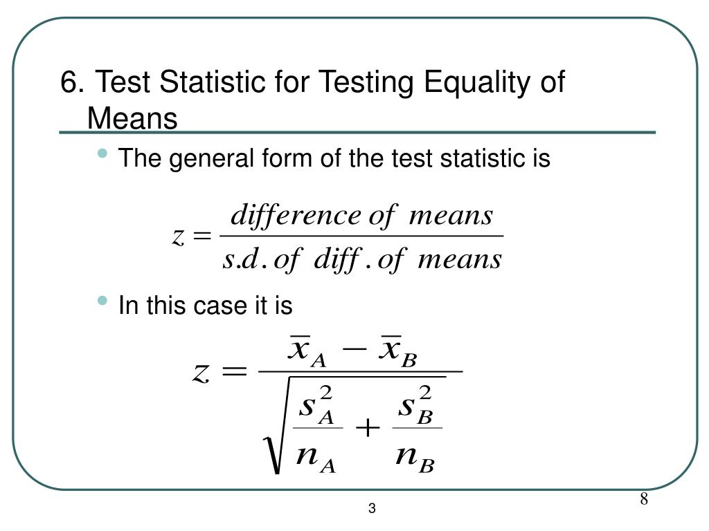 6. Test Statistic for Testing Equality of Means