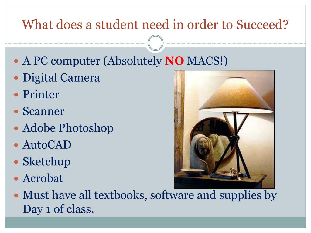 What does a student need in order to Succeed?
