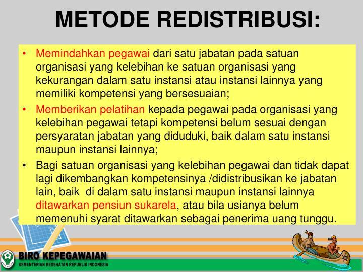 METODE REDISTRIBUSI: