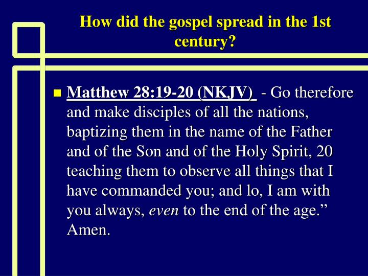 How did the gospel spread in the 1st century3