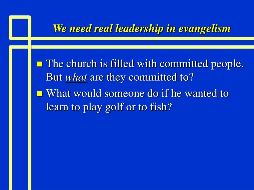 We need real leadership in evangelism