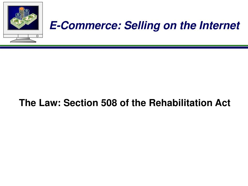 The Law: Section 508 of the Rehabilitation Act