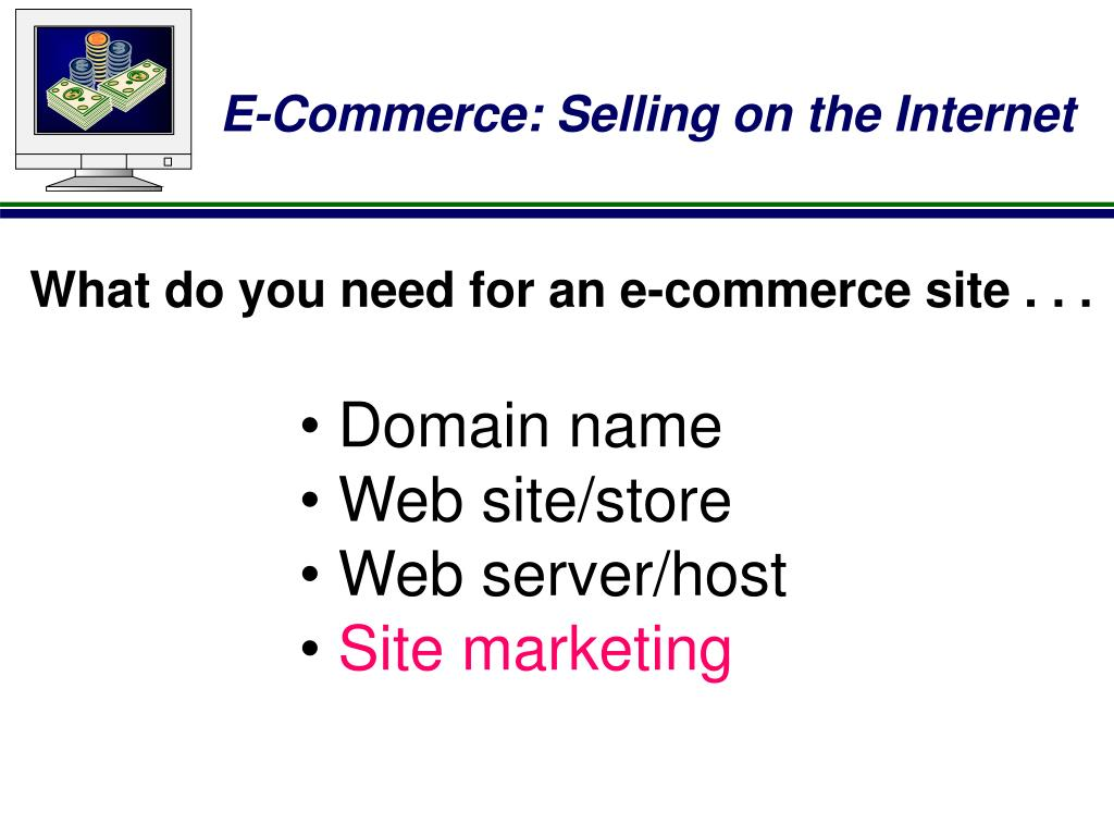 What do you need for an e-commerce site . . .