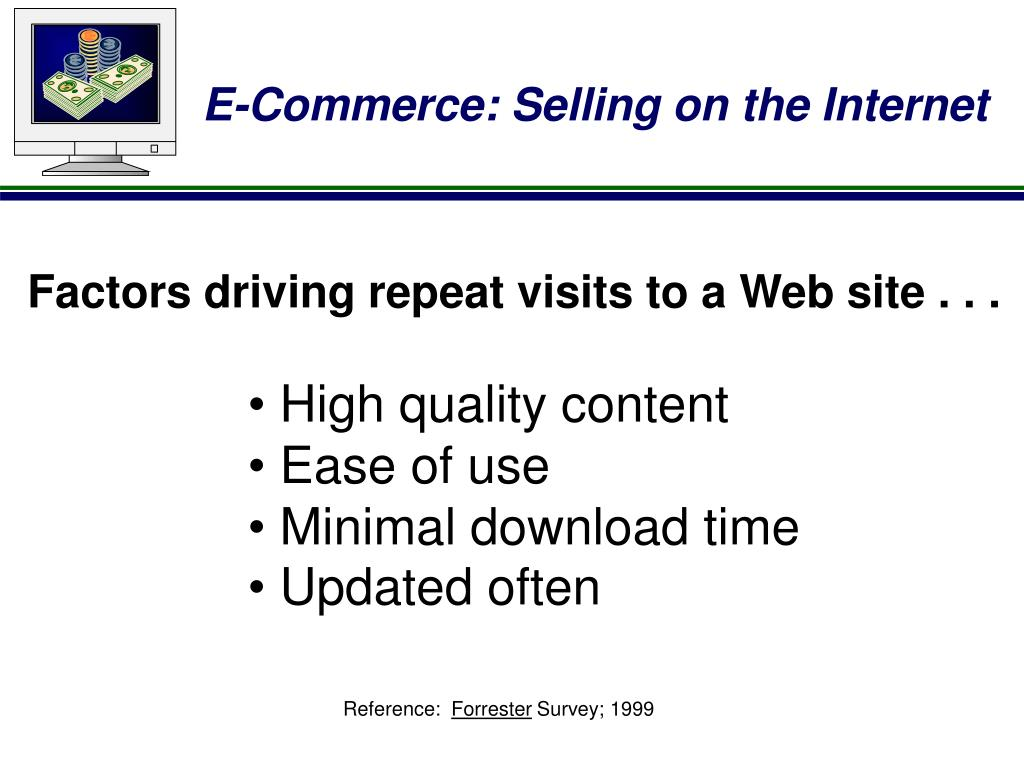 Factors driving repeat visits to a Web site . . .