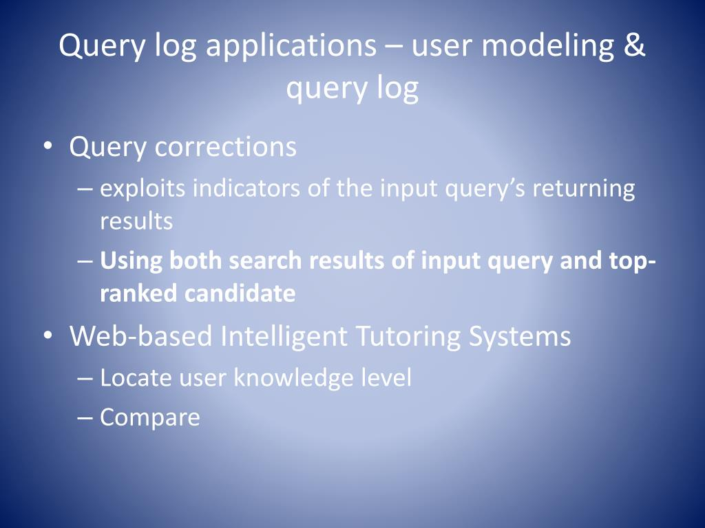 Query log applications – user modeling & query log