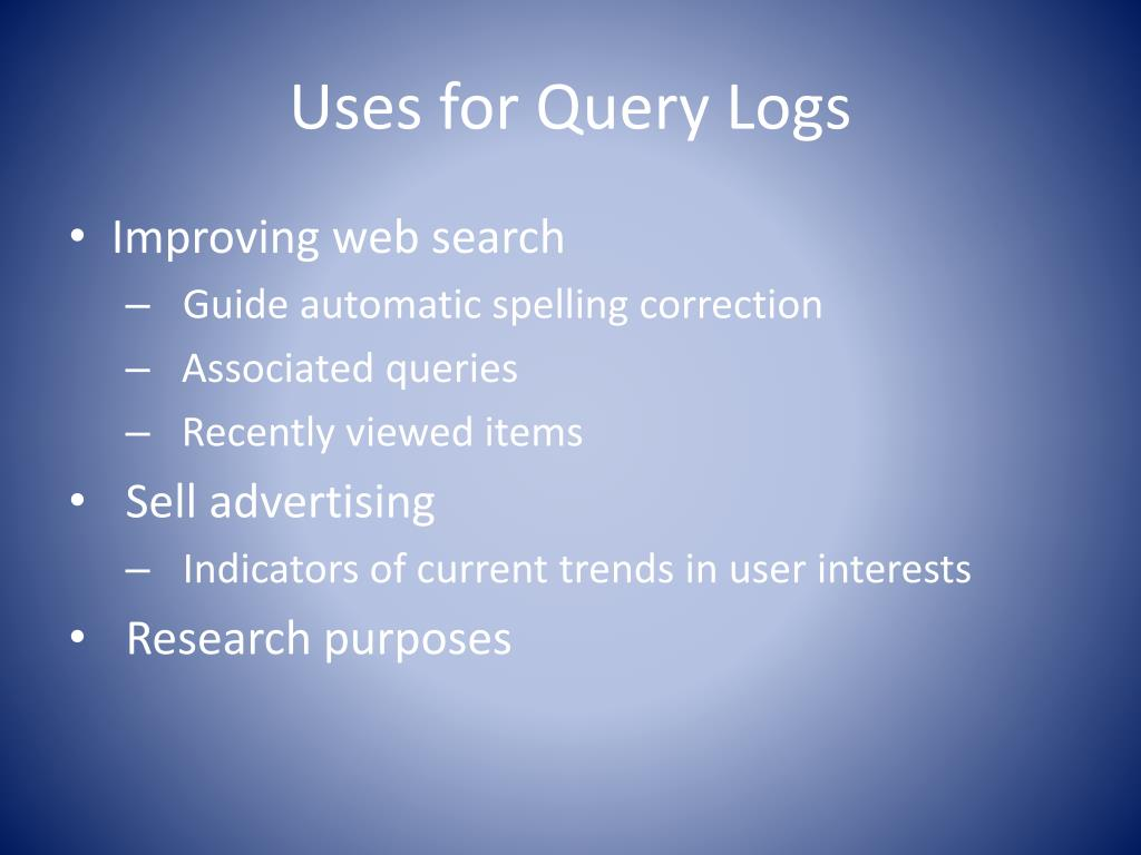 Uses for Query Logs
