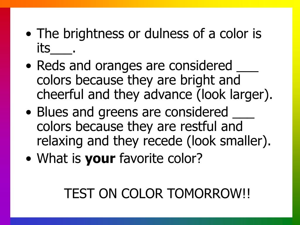 The brightness or dulness of a color is its___.