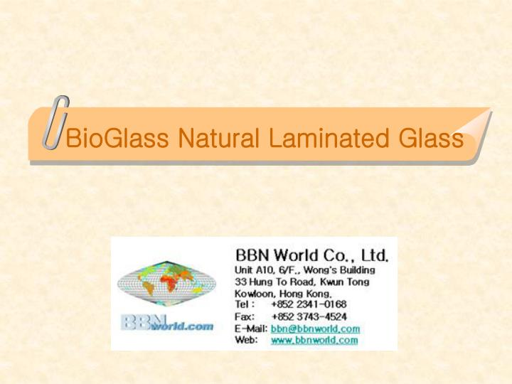 Bioglass natural laminated glass