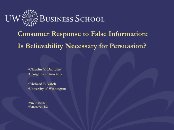 Consumer response to false information is believability necessary for persuasion