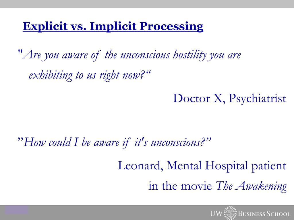 Explicit vs. Implicit Processing
