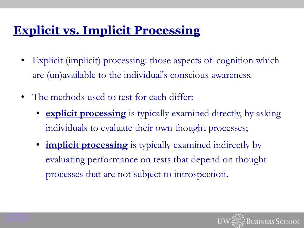 Explicit vs. Implicit Processing