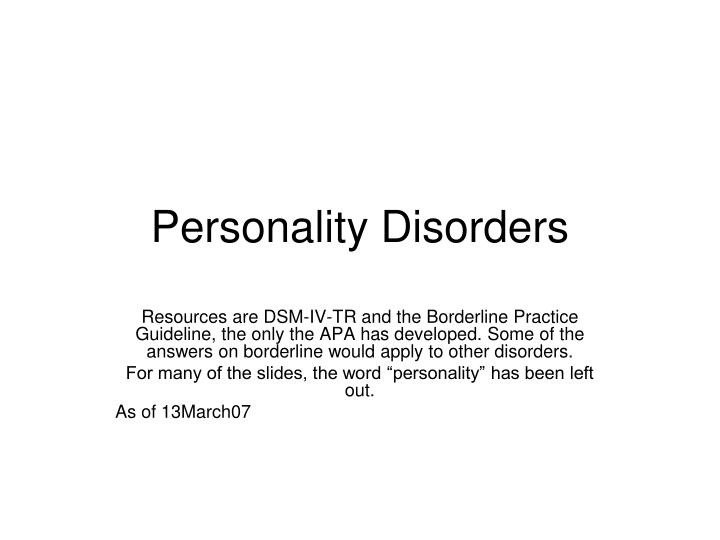 the many personality disorders of the Start studying abnormal psych chap 12 personality disorders learn vocabulary, terms, and more with flashcards, games, and other study tools.