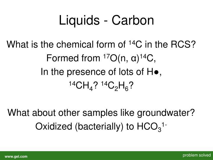 Liquids - Carbon