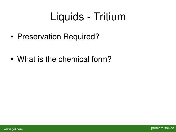 Liquids - Tritium