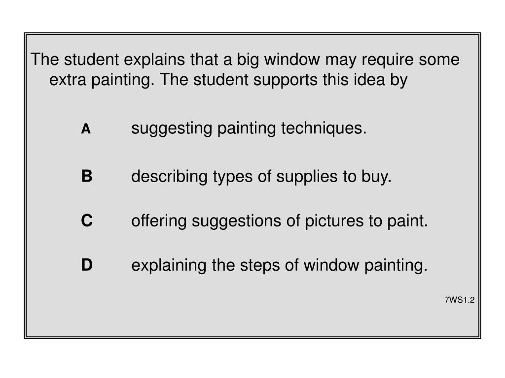 The student explains that a big window may require some extra painting. The student supports this idea by