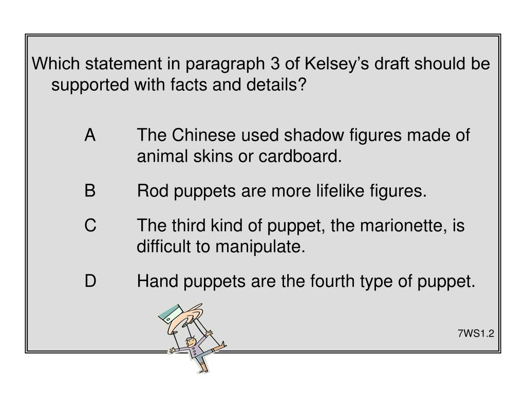 Which statement in paragraph 3 of Kelsey's draft should be supported with facts and details?