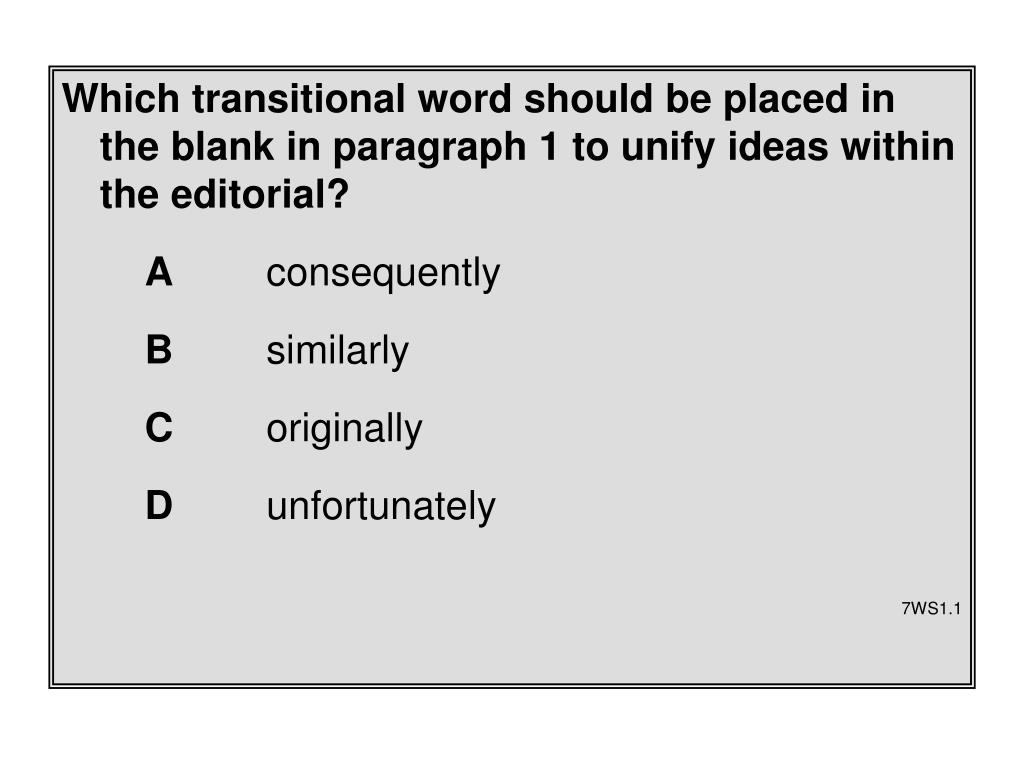 Which transitional word should be placed in the blank in paragraph 1 to unify ideas within the editorial?