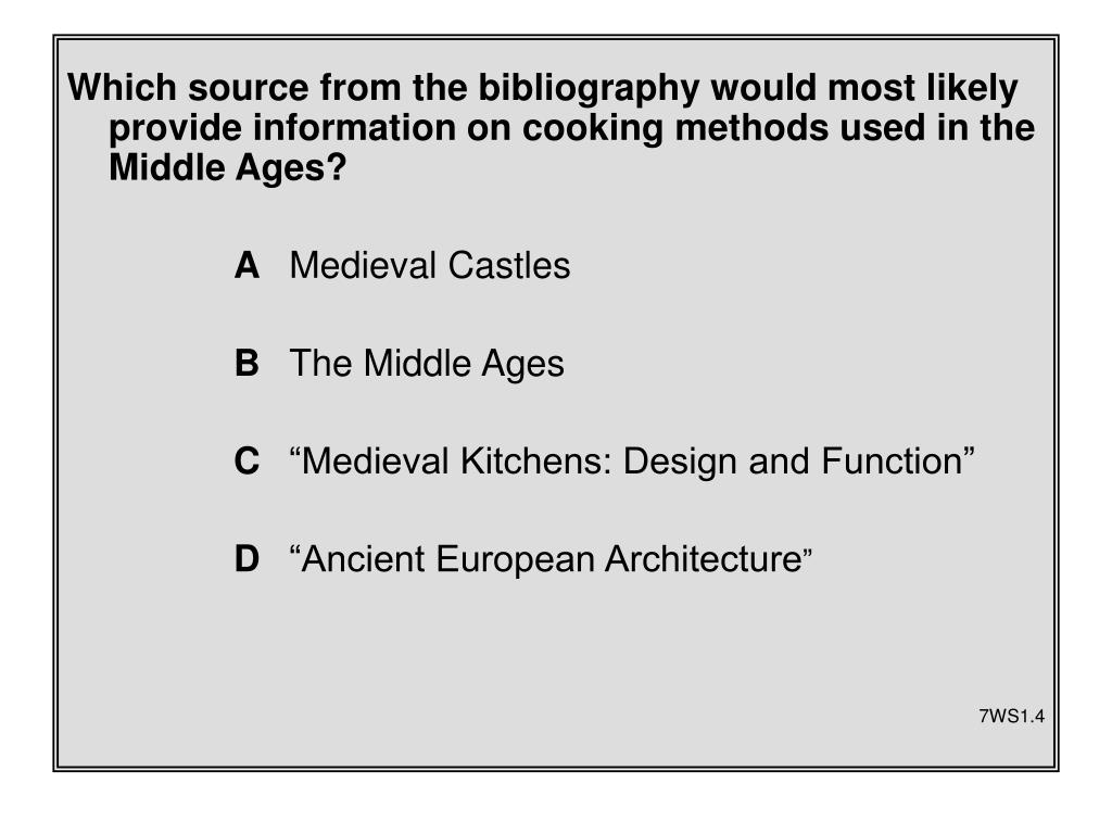 Which source from the bibliography would most likely provide information on cooking methods used in the Middle Ages?