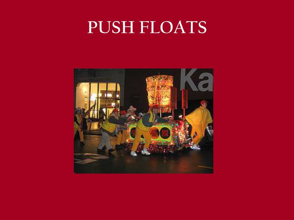 PUSH FLOATS