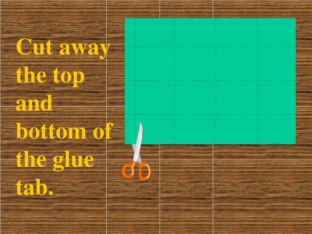 Cut away the top and bottom of the glue tab.