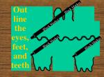 out line the eyes feet and teeth98