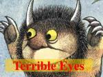 terrible eyes