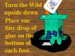 turn the wild thing upside down